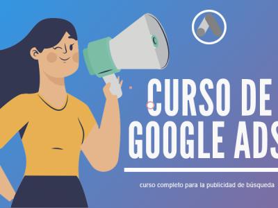 Curso de Google Ads | Publicidad de Búsquedas