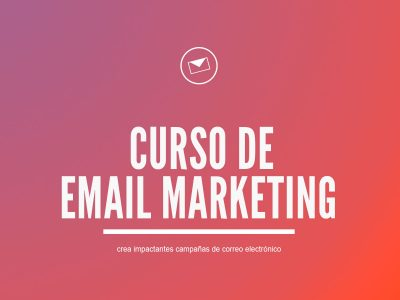 Curso de Email Marketing | Creación de Campañas con Mailchimp