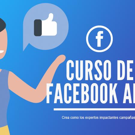 Curso de Facebook Ads | Crea Campañas como los Expertos