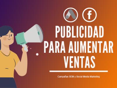 Publicidad para Aumentar Ventas | Campañas en Google y Facebook